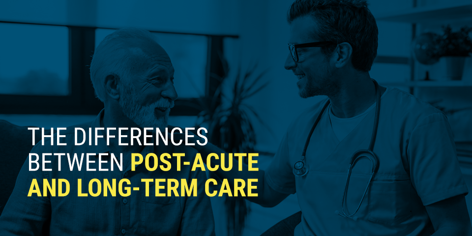 The Differences Between Post-Acute and Long-Term Care