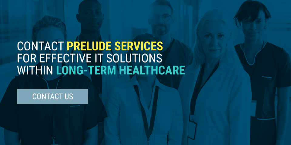 Contact Prelude Services for Effective IT Solutions Within Long-Term Healthcare